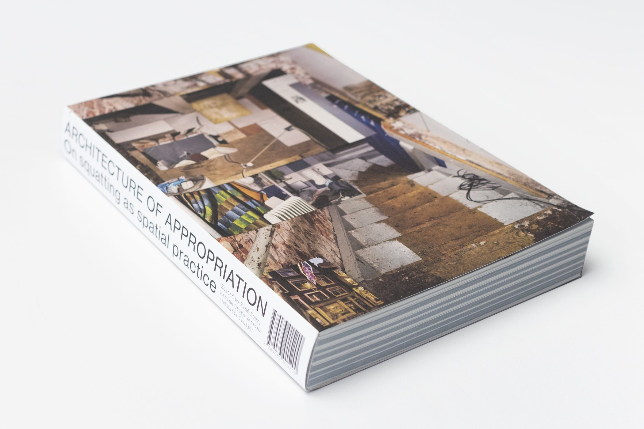 Het boek Architecture of Appropriation. On Squatting as spatial practice. Maud Vervenne